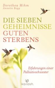 Die sieben Geheimnisse guten Sterbens von Dorothea Mihm