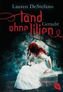 Land ohne Lilien - Geraubt von Lauren DeStefano