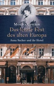 Das letzte Fest des alten Europa von Monika Czernin