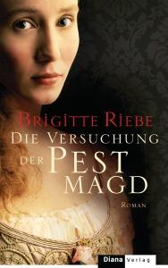 Die Versuchung der Pestmagd von Brigitte Riebe