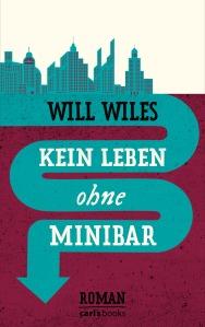 Kein Leben ohne Minibar von Will Wiles