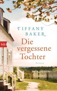 Die vergessene Tochter von Tiffany Baker