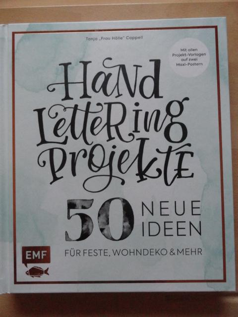 Handlettering Projekte – 50 neue Ideen für Feste, Wohndeko und mehr ...